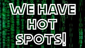 We have hot spots!